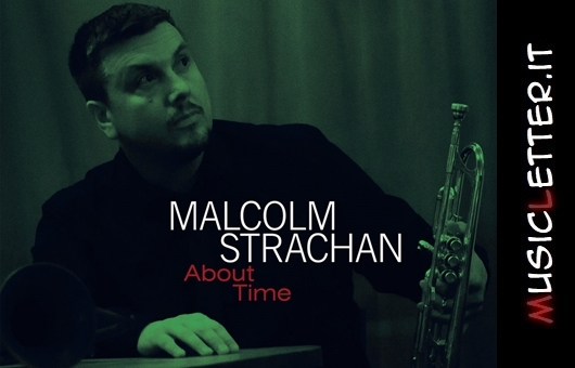 Malcolm Strachan - About Time, 2020 | Recensione