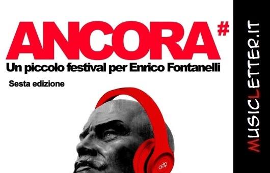 A Roma la sesta edizione di Ancora Festival per ricordare Enrico Fontanelli | News