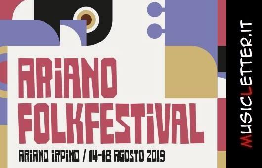 Ariano Folkfestival 2019, dal 14 al 18 agosto