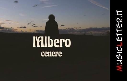 Cenere è il nuovo singolo de l'Albero, il progetto solista di Andrea Mastropietro