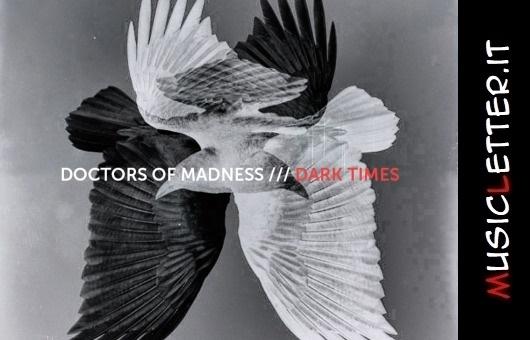 Dark Times, il nuovo album dei Doctors of Madness | Streaming