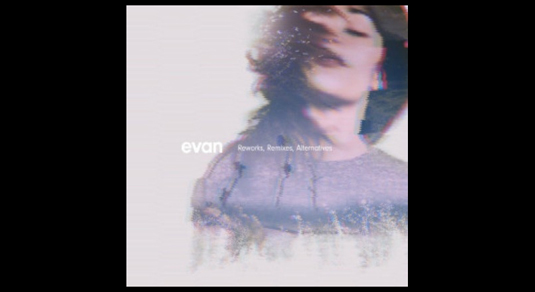 evan-reworks-remixes-alternatives.jpg