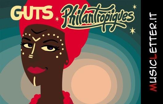Philantropiques: nuovo album afro-caraibico di Guts