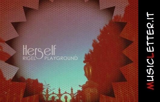 Herself - Rigel Playground, 2018 - Recensione