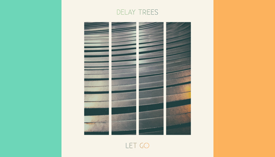 let-go-delay-trees.jpg