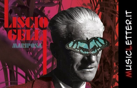 Liscio Gelli è il nuovo album che segna il ritorno dei Mariposa