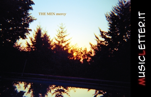 Mercy è il nuovo album dei newyorkesi The Men