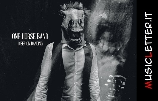 One Horse Band con il punk and roll di Keep On Dancing