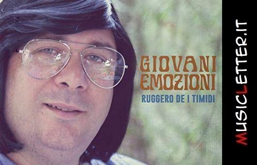 Ruggero de I Timidi - Giovani Emozioni, 2018 | Recensione