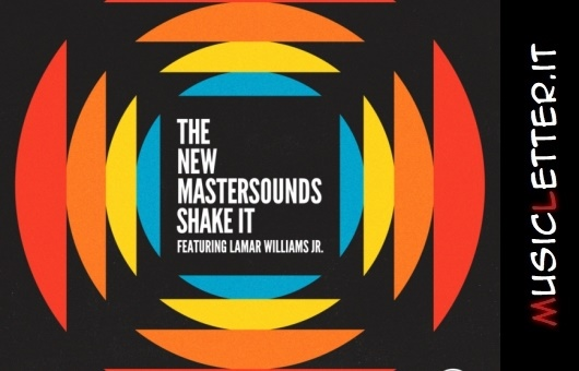 The New Mastersounds - Shake It (feat. Lamar Williams Jr)