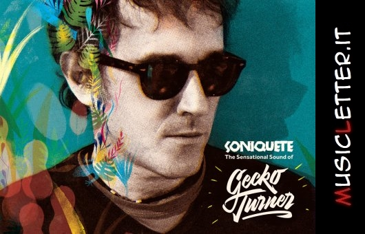 Gecko Turner - Soniquete: The Sensational Sound of Gecko Turner, 2018 | full album stream