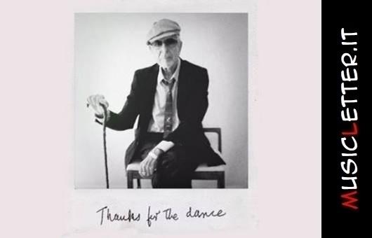 Thanks for the Dance di Leonard Cohen, l'album postumo di inediti | Video
