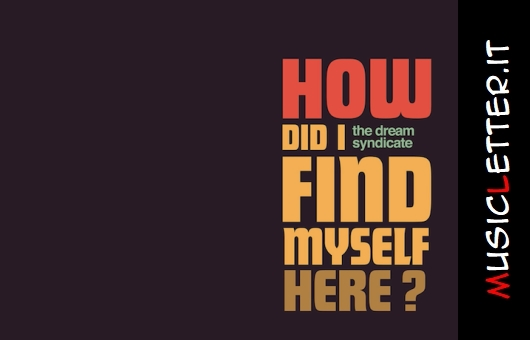 the-dream-syndicate-how-did-i-find-myself-here.jpg