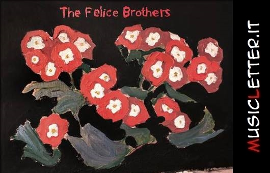 The Felice Brothers: Undress è il titolo del nuovo album della band americana | News | Video