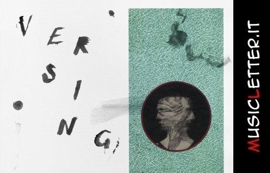 10000 è il nuovo album dei Versing, tra noise e melodia
