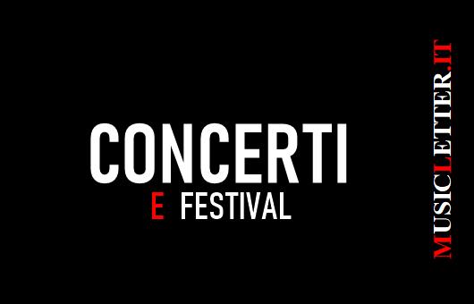 Concerti e Festival in Italia e non solo