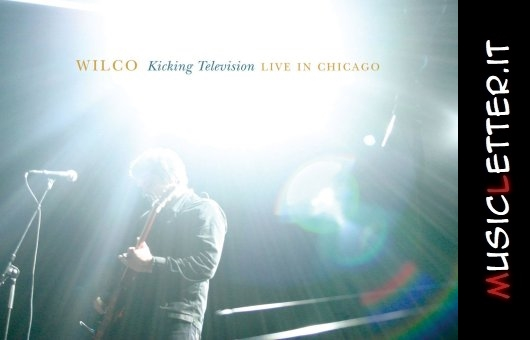 Kicking Television: Live in Chicago dei Wilco